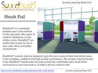 Acoustic paneling Shush Pod