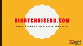 Right Choice is a trusted online shopping store in BD