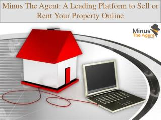 Minus The Agent - A Leading Platform to Sell or Rent Your Property Online