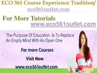 ECO 561 Course Experience Tradition  / eco561outlet.com