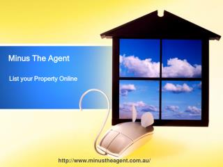 Minus The Agent - List your Property online