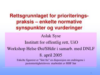 Rettsgrunnlaget for prioriterings-praksis   enkelte normative  synspunkter og vurderinger
