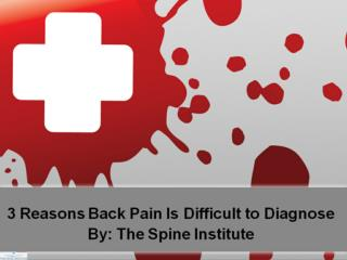 3 Reasons Back Pain Is Difficult to Diagnose