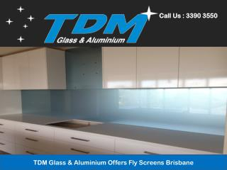 TDM Glass & Aluminium Offers Fly Screens Brisbane