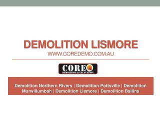 Demolition Lismore - www.coredemo.com.au