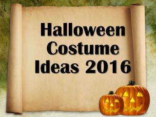 Halloween Costume Ideas 2016