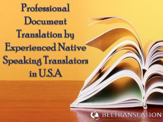 Professional document translation by experienced native speaking translators in u.s.a.