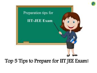 Top 5 Tips to Prepare for IIT-JEE Exam!
