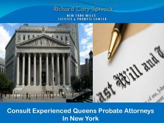 Consult Experienced Queens Probate Attorneys In New York