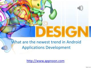what the current trends in Android Applications Development are.