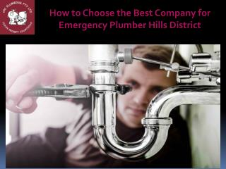 How to Choose the Best Company for Emergency Plumber Hills District