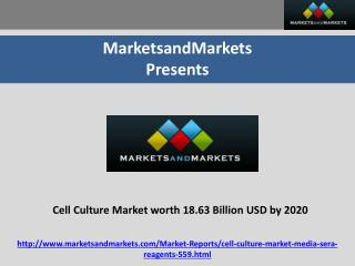 Cell Culture Market worth 18.63 Billion USD by 2020