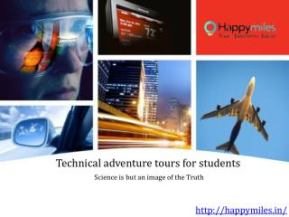 Technical adventure tours for students