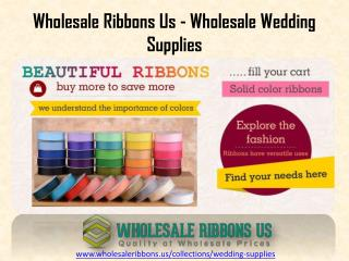 Get Online Wedding Supplier @ Wholesale Ribbons Us