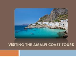 Visiting the Amalfi Coast Tours