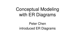 Conceptual Modeling with ER Diagrams