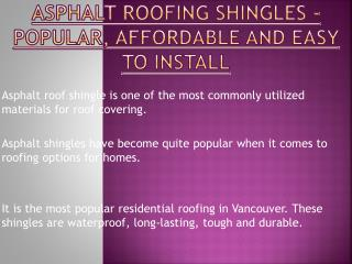 Asphalt Roofing Shingles - Affordable and Easy To Install