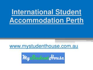 International Student Accommodation Perth - mystudenthouse.com.au