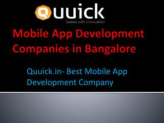 Mobile App Development Companies in Bangalore,Android Application-Quuick.in