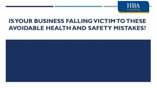 Is Your Business Falling Victim to These Avoidable Health and Safety Mistakes?