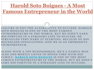 Harold Soto Boigues - A Most Famous Entrepreneur in the World