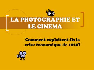 LA PHOTOGRAPHIE ET LE CINEMA