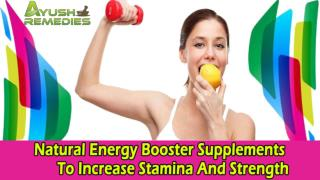 Natural Energy Booster Supplements To Increase Stamina And Strength