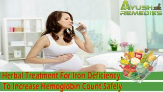 Herbal Treatment For Iron Deficiency To Increase Hemoglobin Count Safely