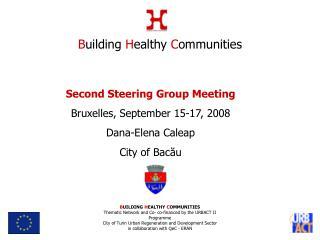 Second Steering Group Meeting Bruxelles, September 15-17, 2008 Dana-Elena Caleap City of Bacau