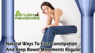 Natural Ways To Ease Constipation And Keep Bowel Movements Regular
