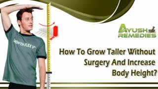 How To Grow Taller Without Surgery And Increase Body Height?