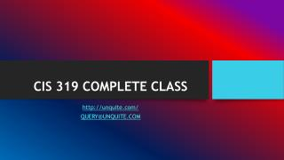 CIS 319 COMPLETE CLASS