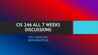CIS 246 ALL 7 WEEKS DISCUSSIONS