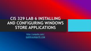 CIS 329 LAB 6 INSTALLING AND CONFIGURING WINDOWS STORE APPLICATIONS