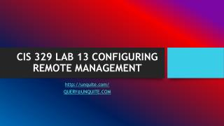CIS 329 LAB 13 CONFIGURING REMOTE MANAGEMENT