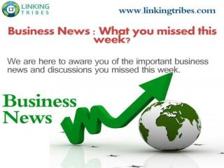 Business Headlines | Latest Breaking Stories and news : Linking Tribes