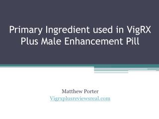 Primary Ingredients Used in VigRX Plus Male Enahncement Pill
