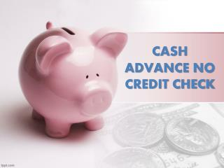 Cash Advance No Credit Check Credit Backing For People With Low Credit Profile