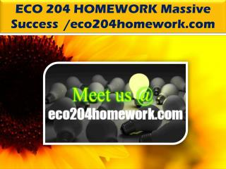 ECO 204 HOMEWORK Massive Success /eco204homework.com