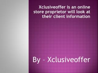 xclusiveoffer is an online store proprietor will look at their client information
