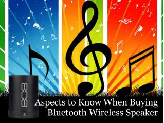 Aspects to know when buying bluetooth wireless speakers