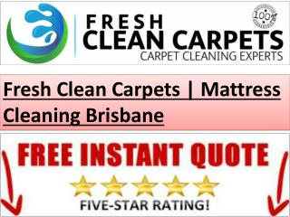 Fresh Clean Carpets | Mattress Cleaning Brisbane