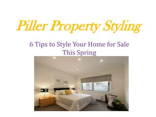 6 Tips to Style Your Home for Sale This Spring – Piller Property Styling