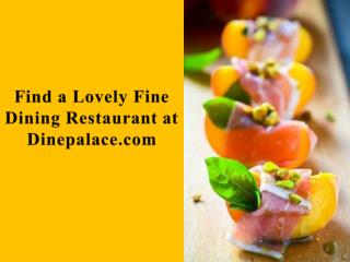 Find a Lovely Fine Dining Restaurant in Ontario at Dinepalace.com