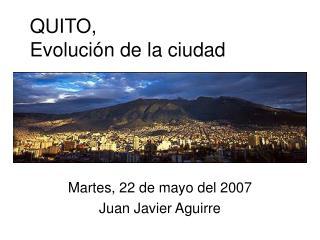QUITO, Evoluci n de la ciudad