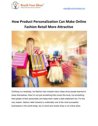 How Product Personalization Can Make Online Fashion Retail More Attractive