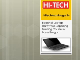 Epochal Laptop Hardware Repairing Training Course in Laxmi Nagar