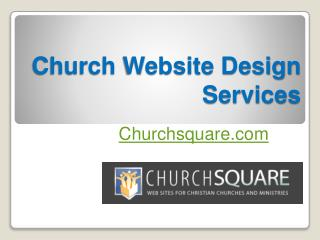 Church Website Design Services - www.churchsquare.com