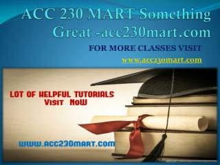 ACC 230 MART Something Great -acc230mart.com