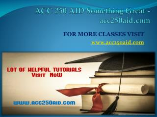 ACC 250 AID Something Great - acc250aid.com